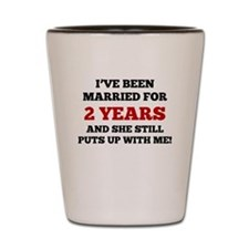 Ive Been Married For 2 Years Shot Glass