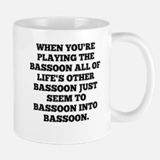 When Youre Playing The Bassoon Mugs