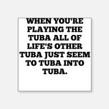 When Youre Playing The Tuba Sticker