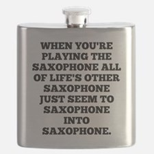 When Youre Playing The Saxophone Flask