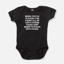 When Youre Playing The Piano Baby Bodysuit