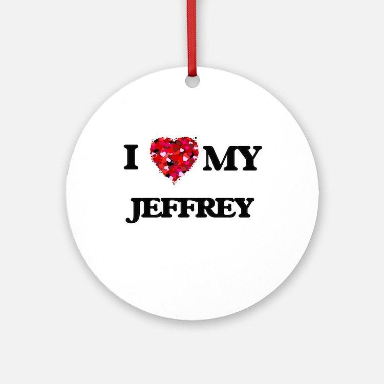 I love my Jeffrey Ornament (Round)