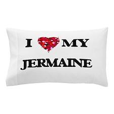 I love my Jermaine Pillow Case