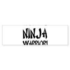 My name means nija warrior.png Bumper Sticker