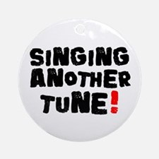 SINGING ANOTHER TUNE! Ornament (Round)