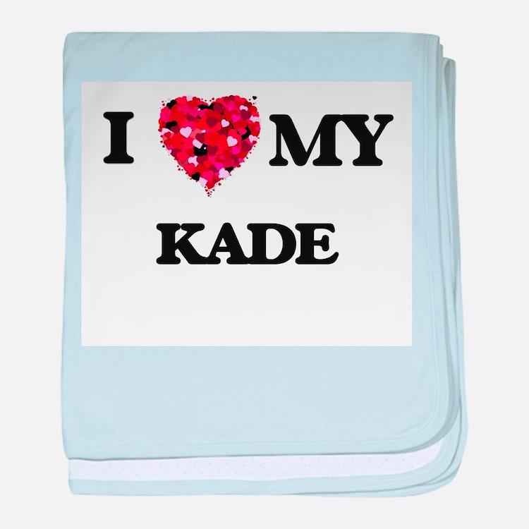 I love my Kade baby blanket