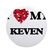 I love my Keven Ornament (Round)