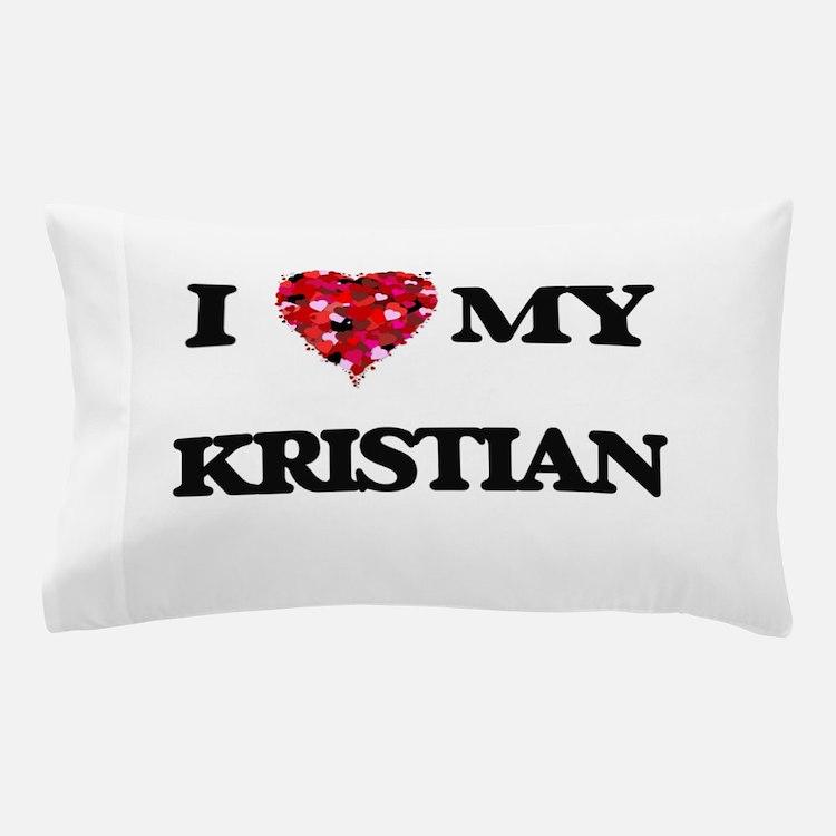 I love my Kristian Pillow Case