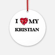 I love my Kristian Ornament (Round)