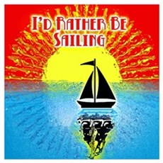 ID RATHER BE SAILING Poster