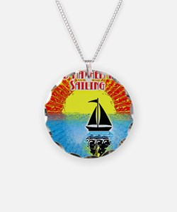 ID RATHER BE SAILING Necklace