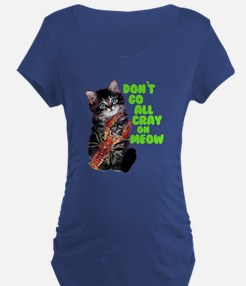 Don't Go All Crazy On Me No T-Shirt