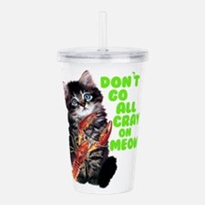Don't Go All Crazy On Acrylic Double-wall Tumbler