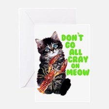 Don't Go All Crazy On Me Now Greeting Cards