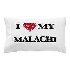I love my Malachi Pillow Case