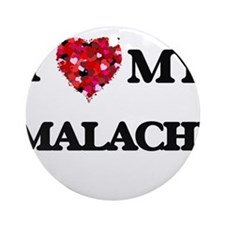 I love my Malachi Ornament (Round)