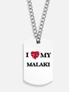 I love my Malaki Dog Tags