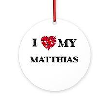 I love my Matthias Ornament (Round)