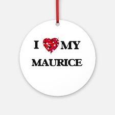 I love my Maurice Ornament (Round)