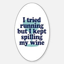 Tried Running Spilled Wine Sticker (Oval)