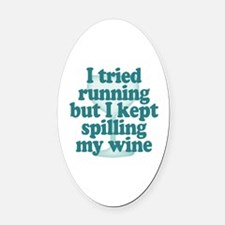 Tried Running Spilled Wine Oval Car Magnet