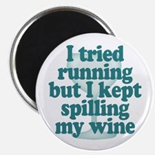 Tried Running Spilled Wine Magnet