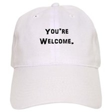You're Welcome. Baseball Baseball Cap