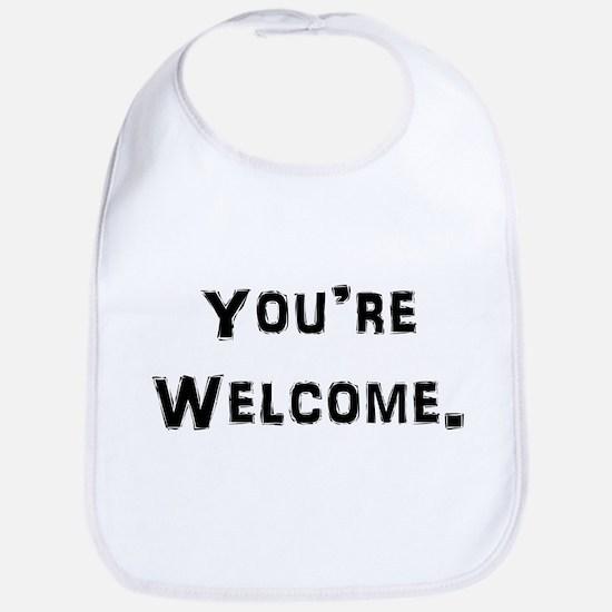 You're Welcome. Bib