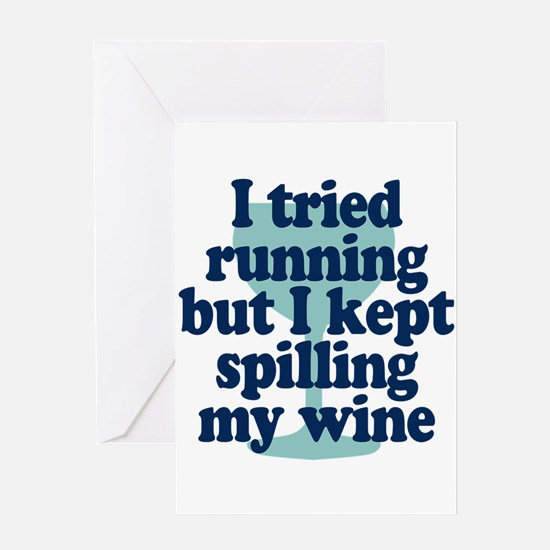 Tried Running Spilled Wine Greeting Cards
