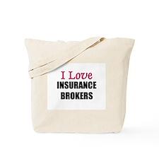 I Love INSURANCE BROKERS Tote Bag