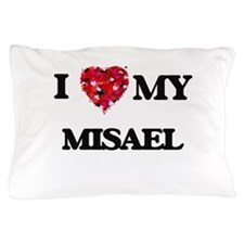 I love my Misael Pillow Case