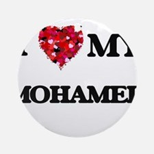 I love my Mohamed Ornament (Round)