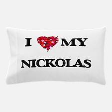 I love my Nickolas Pillow Case