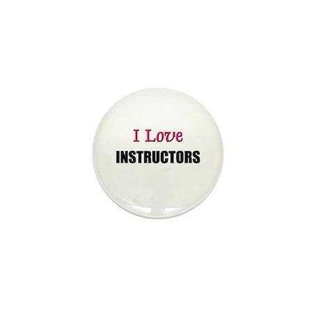 I Love INSTRUCTORS Mini Button