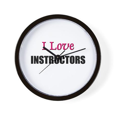 I Love INSTRUCTORS Wall Clock