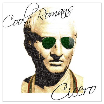 Cool Romans Cicero Poster