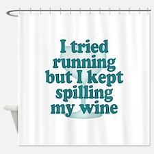 Tried Running Spilled Wine Shower Curtain