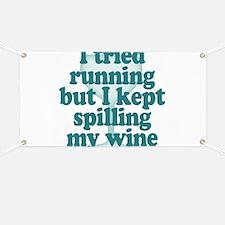 Tried Running Spilled Wine Banner