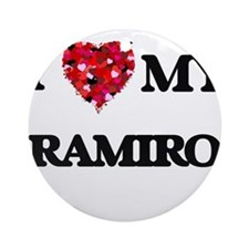 I love my Ramiro Ornament (Round)