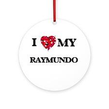I love my Raymundo Ornament (Round)
