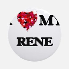 I love my Rene Ornament (Round)