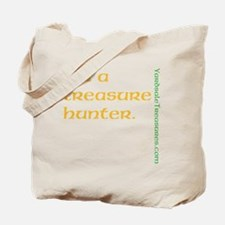 I'm a Treasure Hunter Tote Bag