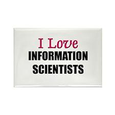 I Love INFORMATION SCIENTISTS Rectangle Magnet