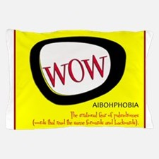 WOW AIBOHPHOBIA PALINDROMES Pillow Case