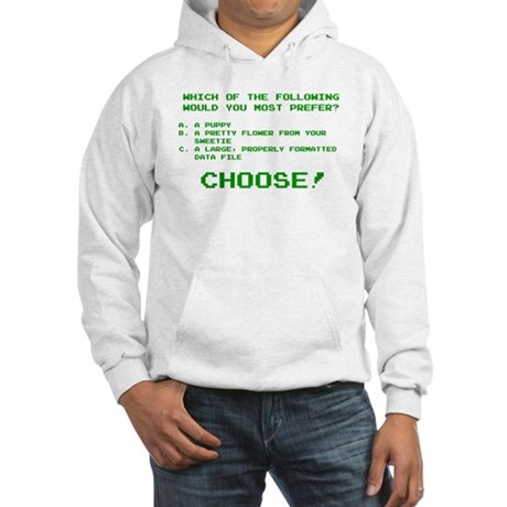 Which of the following? Hooded Sweatshirt