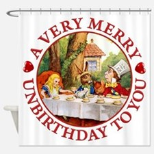 A Very Merry Unbirthday To You Shower Curtain