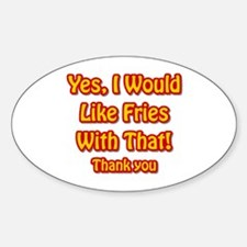 Fries Affirmative Oval Decal