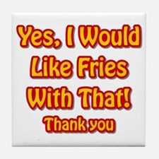 Fries Affirmative Tile Coaster
