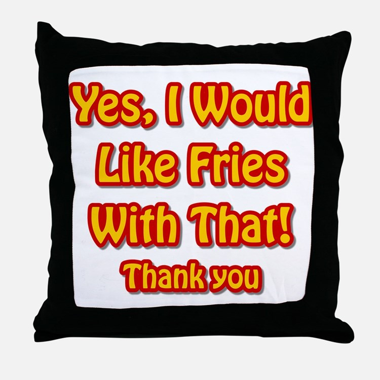 Fries Affirmative Throw Pillow