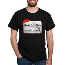 Bonjourrrr T-Shirt